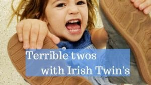 Terrible twos with Irish Twin's
