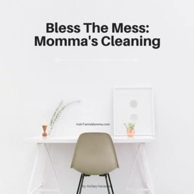 Bless the Mess: Momma's Cleaning