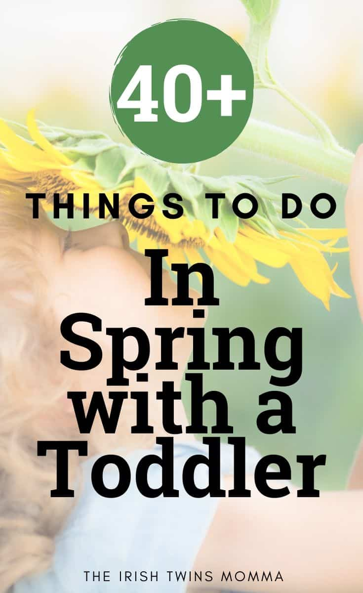 The best 40+ things to do in spring with toddlers or in spring with kids that are low in cost and can be educational.  via @irishtwinsmom11