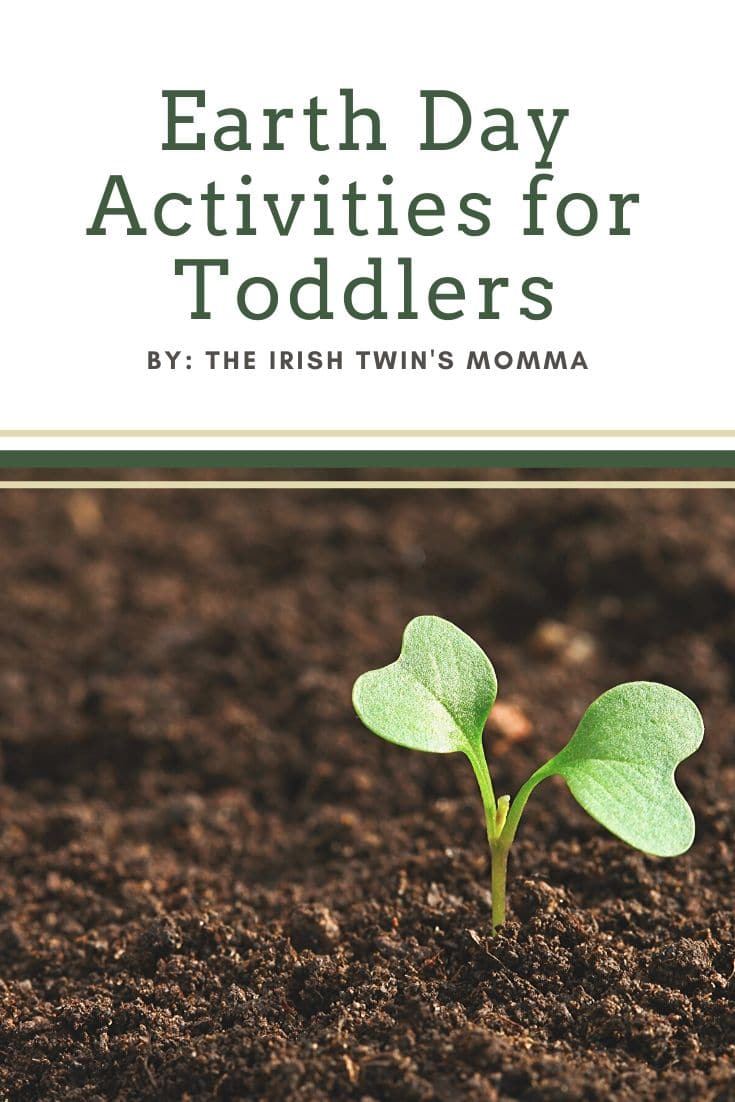 Earth Day activities that are sure to teach your toddlers and yourself in touch with nature. As well as learn about the meaning of it. via @irishtwinsmom11