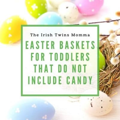 Easter Basket Ideas that do NOT Include Candy for Toddlers by the Irish Twins Momma