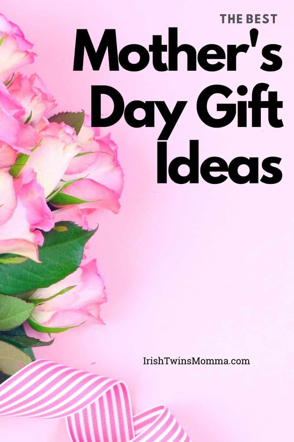 The best mothers day gift ideas for the special women in your life that include beauty, fashion, coffee, wine, and more. via @irishtwinsmom11