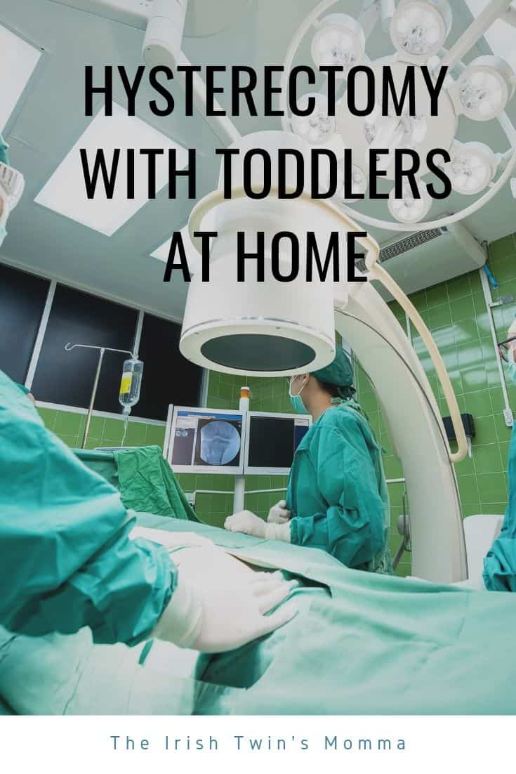 hysterectomy with toddlers at home
