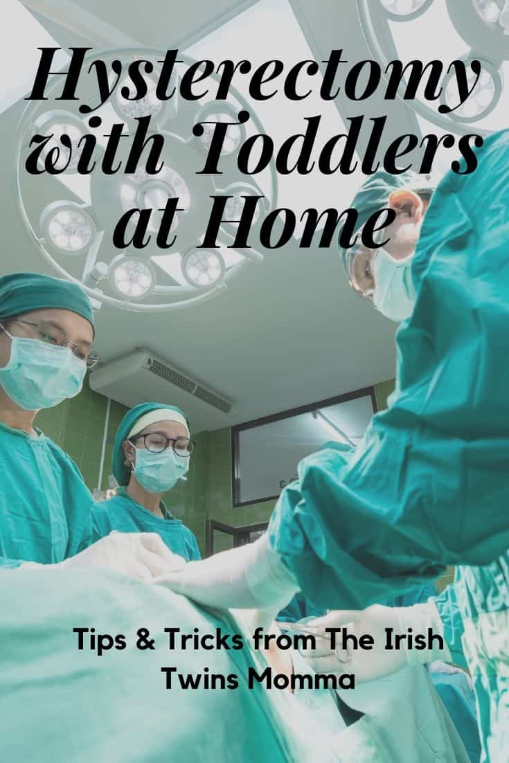 Hysterectomy tips and tricks with toddlers at home you dont want to miss. via @irishtwinsmom11