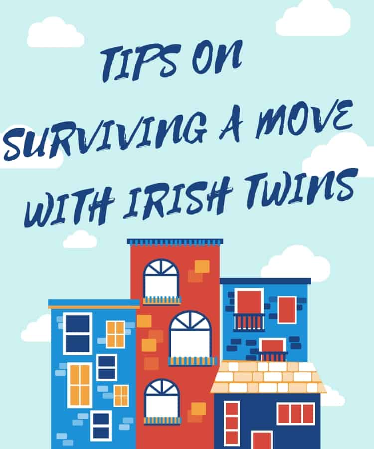 Tips on Surviving a Move with Irish Twins via @irishtwinsmom11
