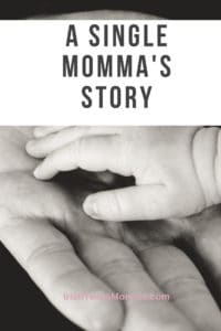 A single mommas story with mom and baby hands