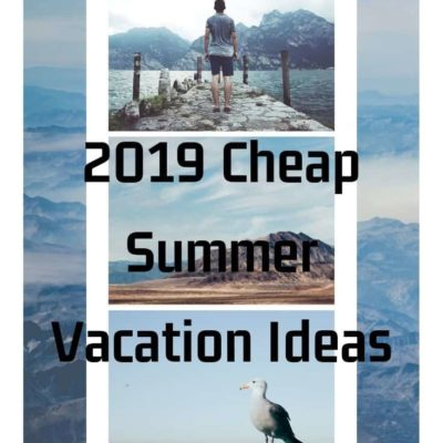 Cheap Summer Vacation Ideas