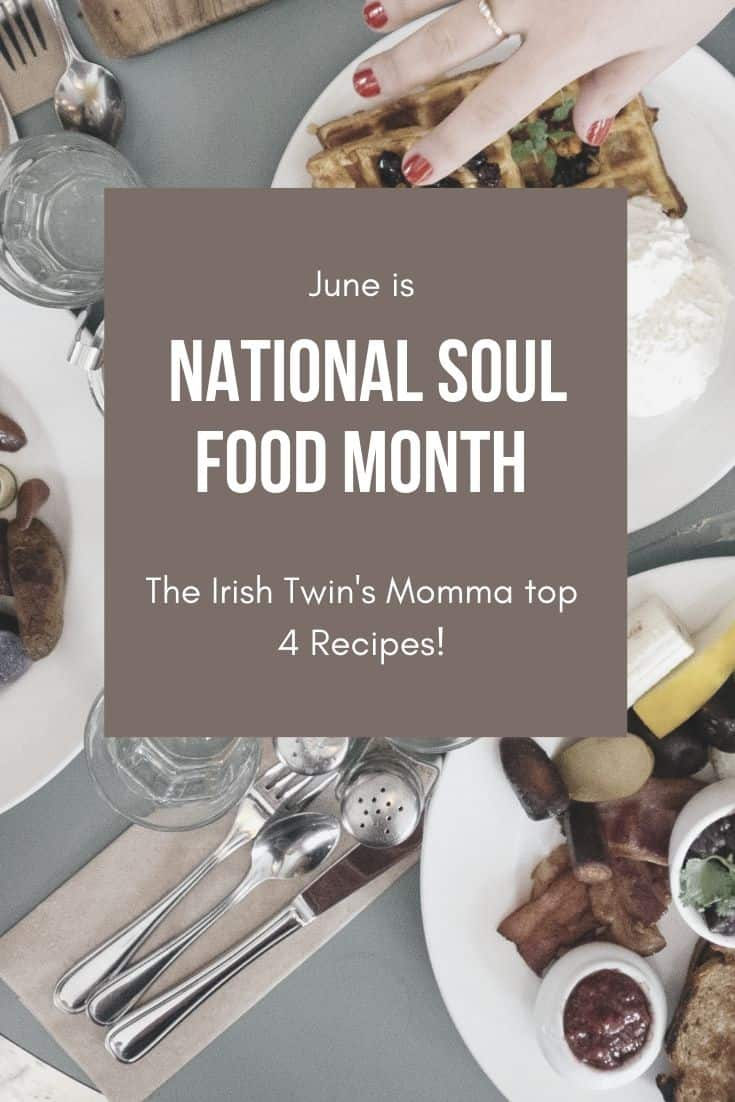 National Soul Food month is June! via @irishtwinsmom11