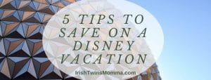 Save on a disney trip with the irish twins momma