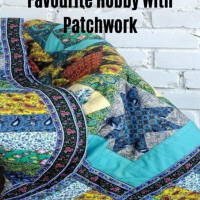 Make Craft Your Favourite Hobby with Patchwork