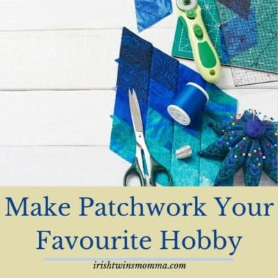 Make Patchwork Your Favourite Hobby