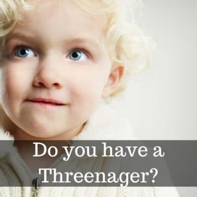 Do you have a Threenager?