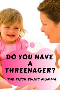 Do you have a threenager pin - Irish Twin's Momma