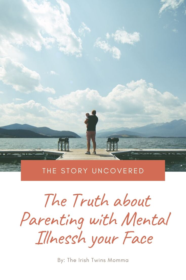 The Truth about Parenting with Mental Illness