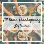 All those thanksgiving leftovers by The Irish Twins Momma