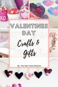 Valentines Day Crafts and Gifts by the Irish twins momma
