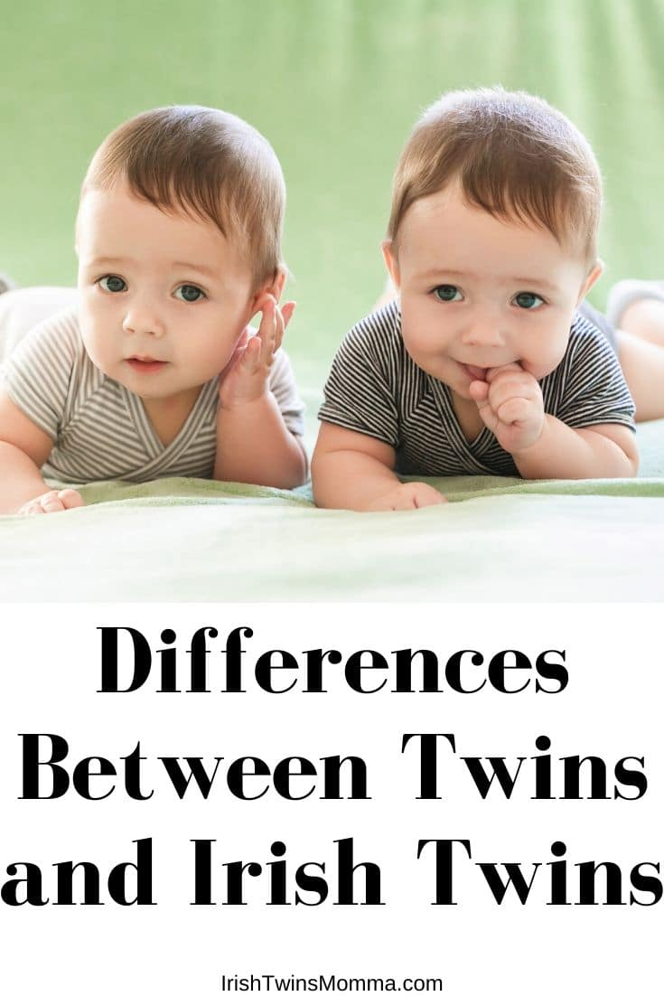 The Differences Between Twins and Irish Twin's- There is such a difference between twins and Irish Twins that is shocking, but understanding. Twins are born at the same time were Irish twins are born within the same year. via @irishtwinsmom11
