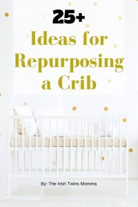 25 ideas for repurposing a crib by the irish twins momma