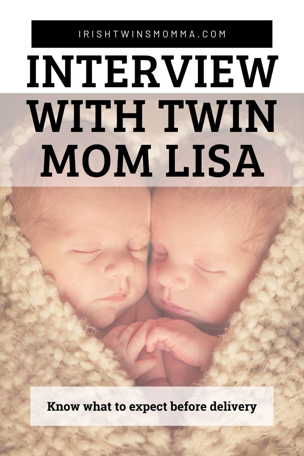 Interview with Twin Mom Lisa - Know what to expect before delivery of twins and how one mom tricks to saving your sanity that may help you. via @irishtwinsmom11