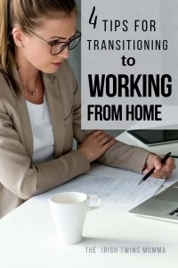 Transitioning to working from home by the irish twins momma