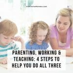 Parenting Working and Teaching