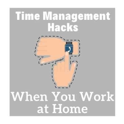 Time Management Hacks When You Work at Home