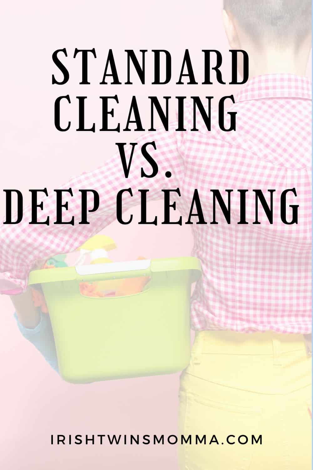 difference between standard cleaning vs deep cleaning