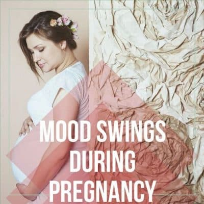 Mood Swings during Pregnancy