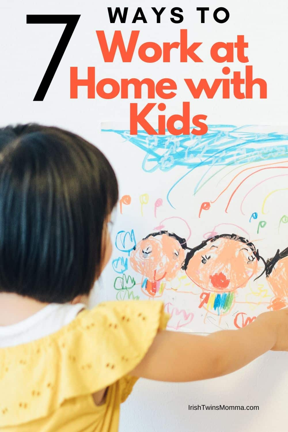 Ways to work with kids in the house.