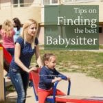 Tips on finding the best babysitter
