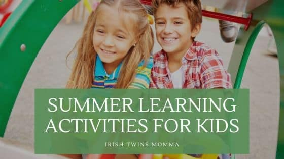 Summer Learning and Activities for Kids by the Irish Twins Momma