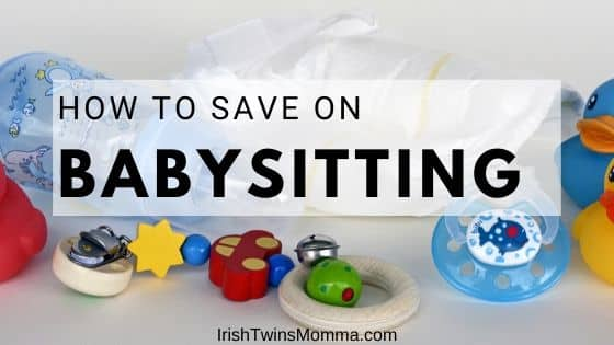How to save on babysitting by the irish twins momma