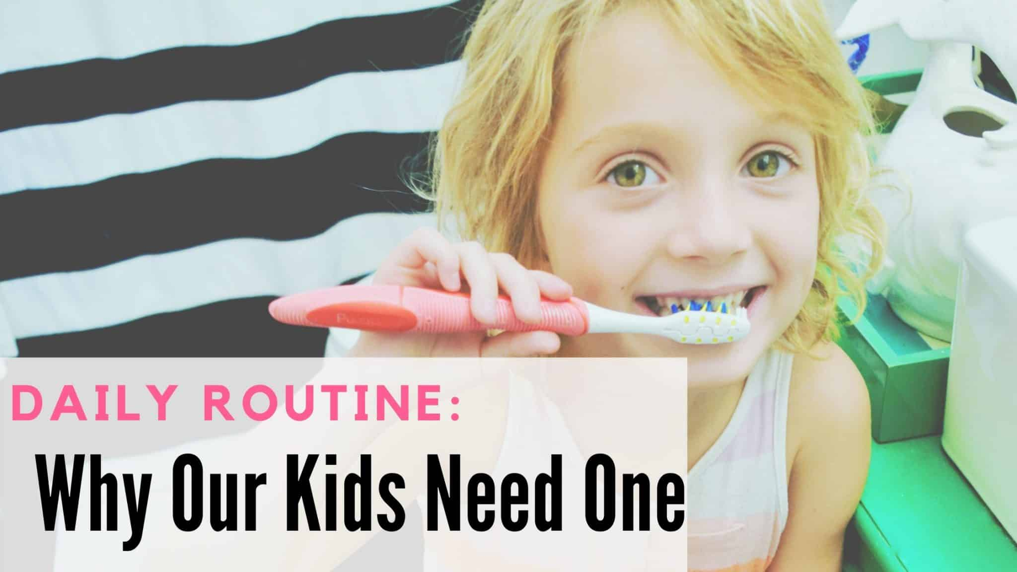 Daily Routine: Why our kids need one