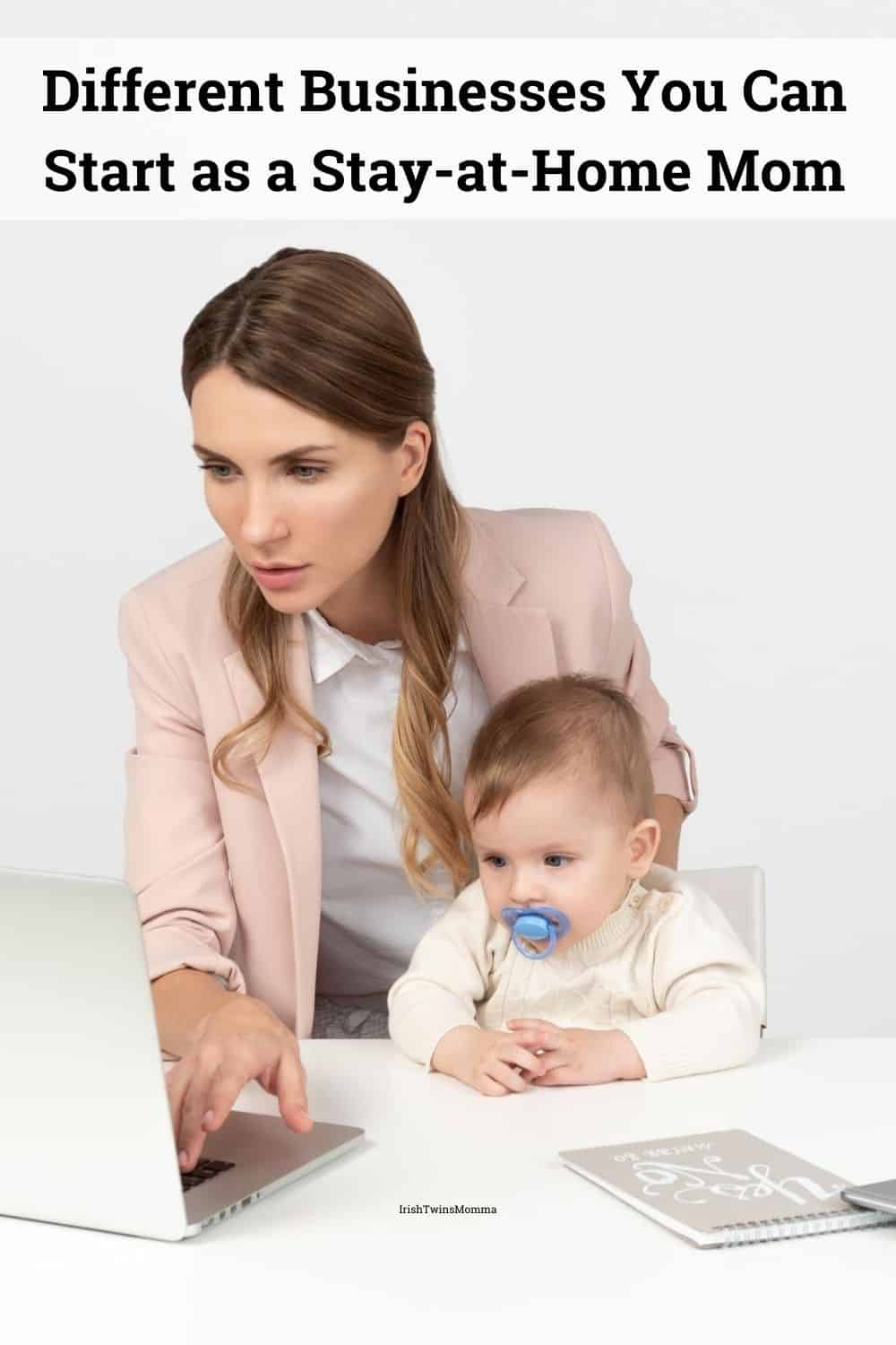 Different Businesses You Can Start as a Stay-at-Home Mom