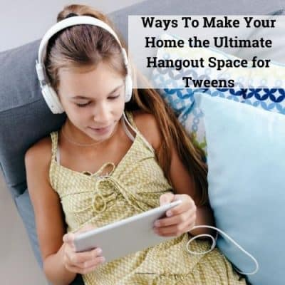 Ways To Make Your Home the Ultimate Hangout Space for Tweens
