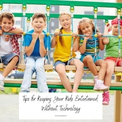 Keeping Your Kids Entertained Without Technology