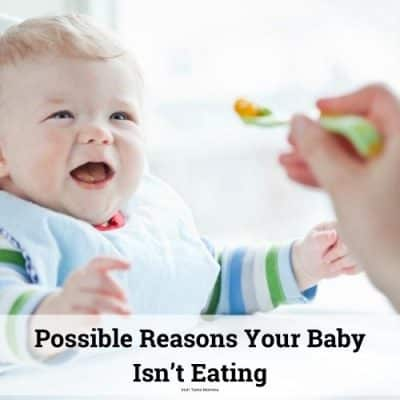 Possible reasons your baby isn't eating