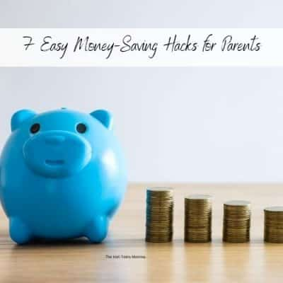 7 Easy Money-Saving Hacks for Parents