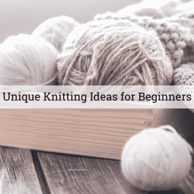 Unique Knitting Ideas for Beginners