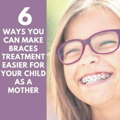 6 Ways You Can Make Braces Treatment Easier for Your Child as a Mother
