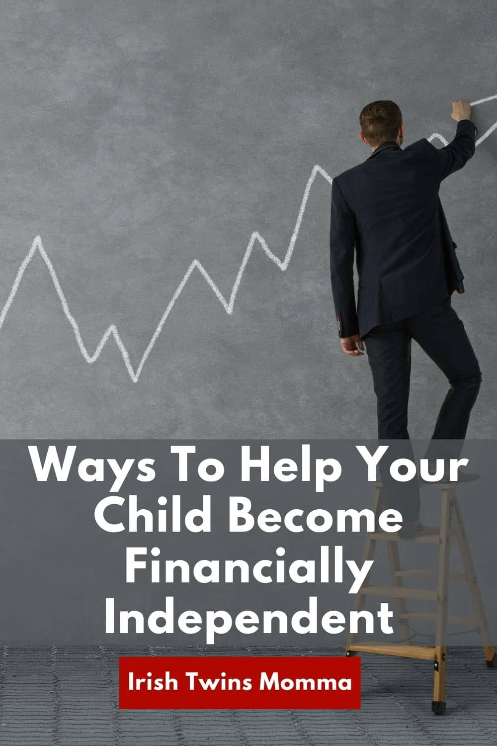 Ways To Help Your Child Become Financially Independent