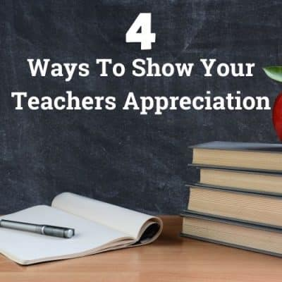 4 Ways To Show Your Teachers Appreciation