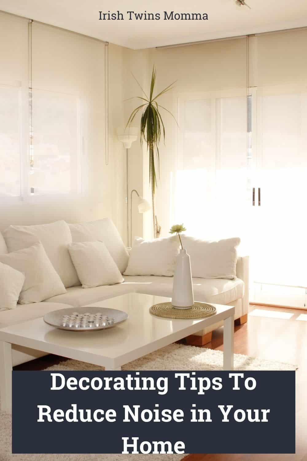 Decorating Tips To Reduce Noise in Your Home