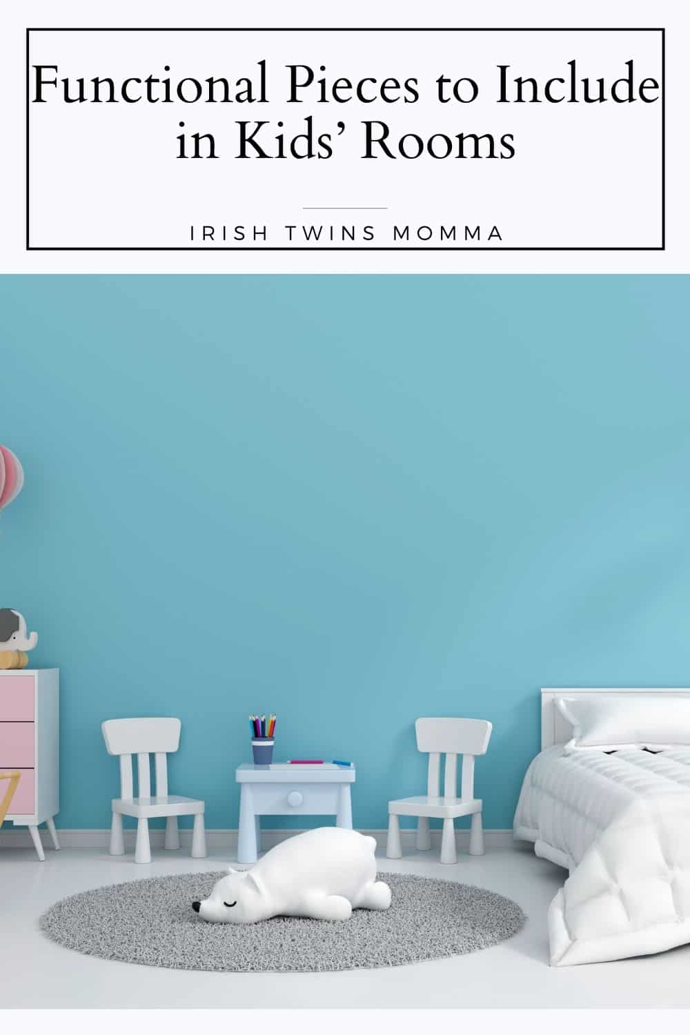Functional Pieces to Include in Kids' Rooms