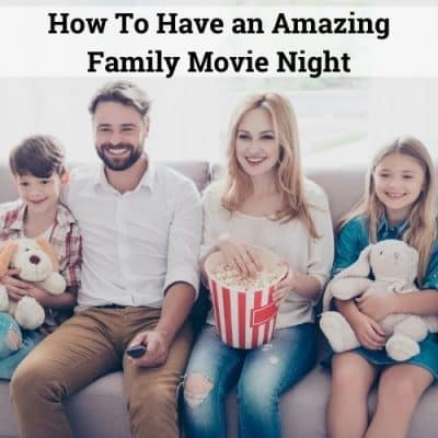 How To Have an Amazing Family Movie Night