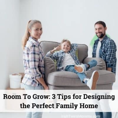 Room To Grow: 3 Tips for Designing the Perfect Family Home