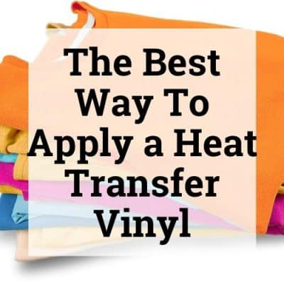 The Best Way To Apply a Heat Transfer Vinyl