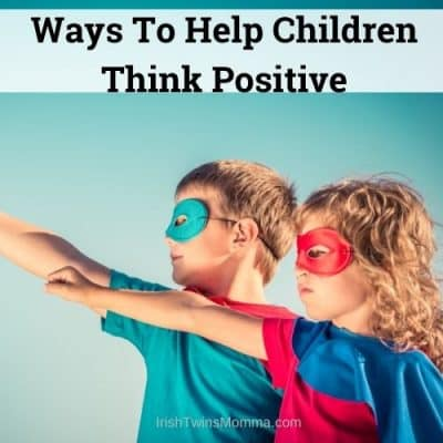 Ways To Help Children Think Positive