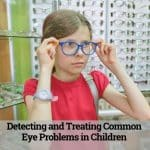 Detecting and treating common eye problems in children