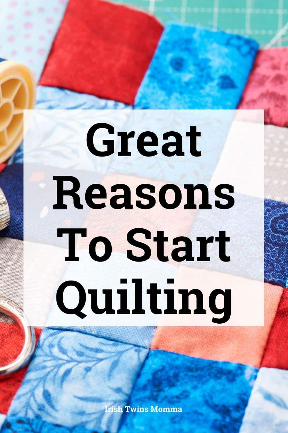 Great Reasons To Start Quilting